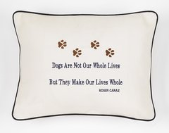Item # P075 Dogs are not our whole lives, but they make our lives whole.