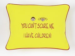 Item # P606   You can't scare me I have children.