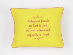 Item # P797   Truly great friends are hard to find difficult to leave and impossible to forget.