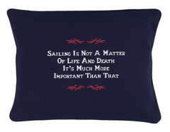Item # P107 Sailing is not a matter of life and death. It's much more important than that.
