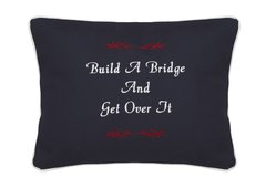 Item # P028   Build a bridge & get over it.