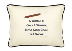 Item # P002 A woman is only a woman but a good cigar is a smoke.