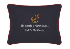 Item # P159 The captain is always right...and I'm the captain.