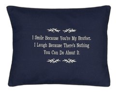 Item # P474 I smile because you're my Brother. I laugh because there's nothing you can do about it.