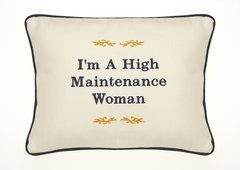 Item # P315 I'm a high maintenance woman.