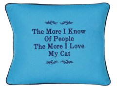 Item # P468 The more I know of people the more I love my cat.