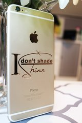 I Don't Shade I Shine Phone Decal