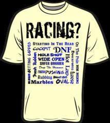 Racing? T-Shirt