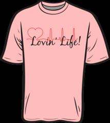 Lovin' Life T-Shirt
