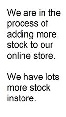 Please bear with us whilst we are updating our stock