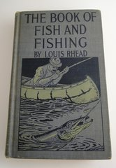 """""""The Book Of Fish And Fishing"""" by Louis Rhead, 1917 Printing Very Nice Condition!"""