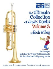 The Ultimate Collection of Jazz Duets, Volume 3 for Trumpet, by Rich Willey
