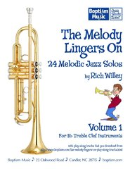 The Melody Lingers On — 24 Melodic Jazz Solos for Trumpet, by Rich Willey
