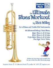 The Ultimate Blues Workout for all instruments, by Rich Willey