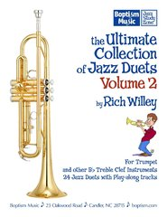 The Ultimate Collection of Jazz Duets, Volume 2 for Trumpet, by Rich Willey