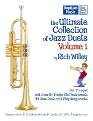 The Ultimate Collection of Jazz Duets, Volume 1 for Trumpet, by Rich Willey