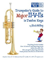 Trumpeter's Guide to Major II-V-I's in Twelve Keys, by Rich Willey
