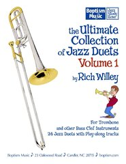 The Ultimate Collection of Jazz Duets, Volume 1 for Bass Clef Instruments, by Rich Willey