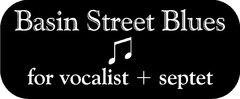 10. Basin Street Blues by Spencer Williams ♫ Vocalist + Septet