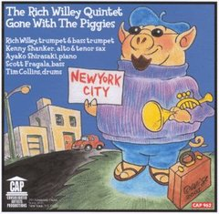The Rich Willey Quintet: Gone With The Piggies