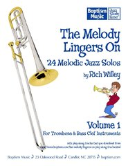 The Melody Lingers On — 24 Melodic Jazz Solos for Trombone, by Rich Willey