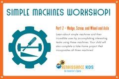 Simple Machines Workshop - Part 2 (ages 6-11)