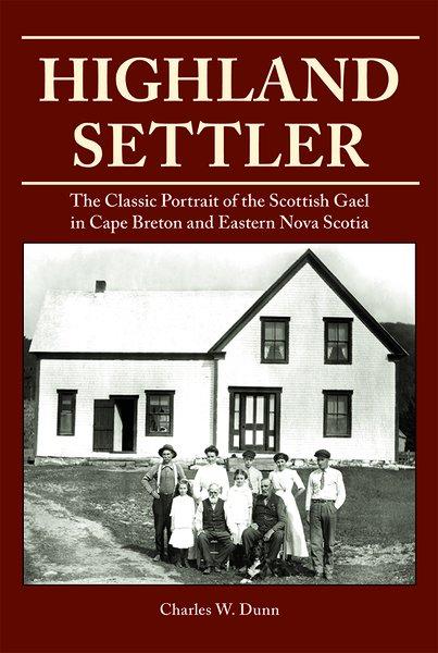 Highland Settler — The Classic Portrait of the Scottish Gael in Cape Breton and Eastern Nova Scotia