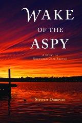 Wake of the Aspy — A Novel of Northern Cape Breton