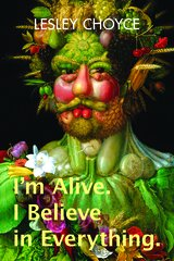 I'm Alive. I Believe in Everything.