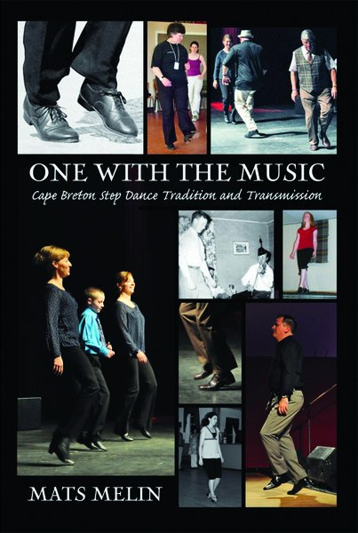 One With The Music — Cape Breton Step Dance Tradition and Transmission