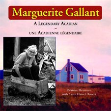 Marguerite Gallant — A Legendary Acadian / une Acadienne légendaire