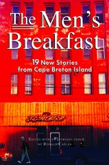 The Men's Breakfast — 19 New Stories from Cape Breton Island