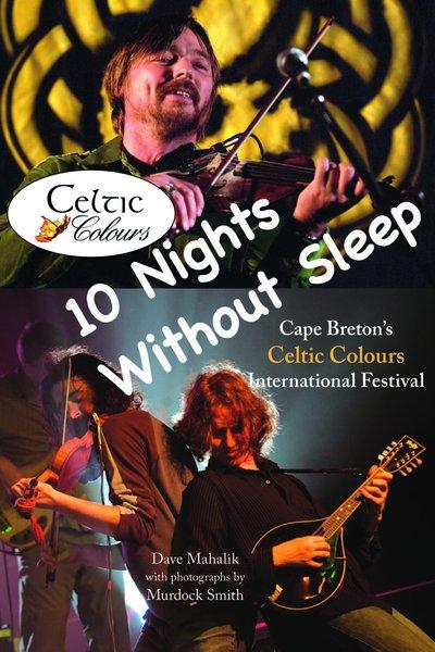 10 Nights Without Sleep — Cape Breton's Celtic Colours International Festival