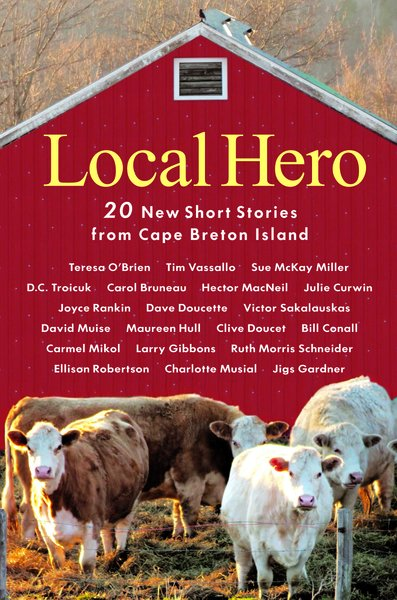 Local Hero — 20 New Short Stories from Cape Breton Island