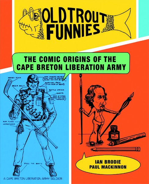 Old Trout Funnies — The Comic Origins of the Cape Breton Liberation Army