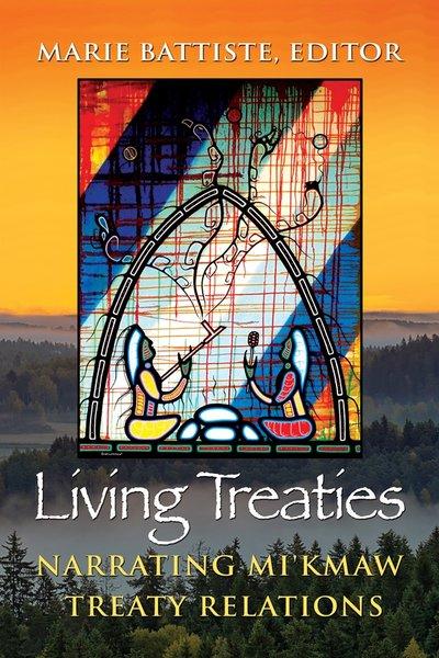 Living Treaties—Narrating Mi'Kmaw Treaty Relations
