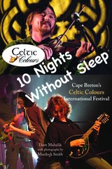 10 Nights Without Sleep — Cape Breton's Celtic Colours International Festival