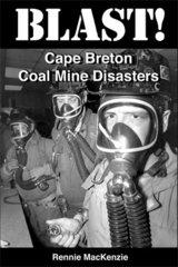 BLAST! — Cape Breton Coal Mine Disasters