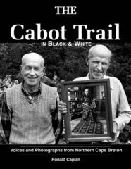 The Cabot Trail in Black & White — Voices and Photographs from Northern Cape Breton