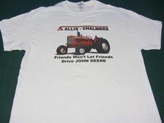 "ALLIS CHALMERS D17 ""Friends Won't Let Friends Drive JOHN DEERE"" TEE SHIRT"