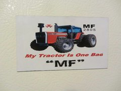 "MASSEY FERGUSON 2805 ""MY TRACTOR IS ONE BAD MF"" Fridge/toolbox magnet"