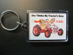 """FORD """"SHE THINKS MY TRACTOR'S SEXY"""" KEYCHAIN"""