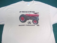 "MASSEY FERGUSON 135 ""MY TRACTOR IS ONE BAD MF"" TEE SHIRT"