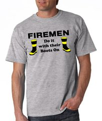 Firemen Do It With Their Boots On Unisex Tee
