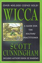 Wicca - A Guide For The Solitary Practioner