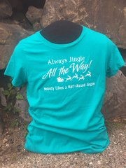 """Always Jingle All Way"" Ladies T-shirt"