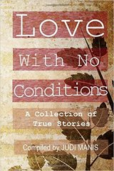 Love With No Conditions, A Collection of True Stories
