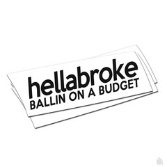 hella broke ballin on a budget sticker