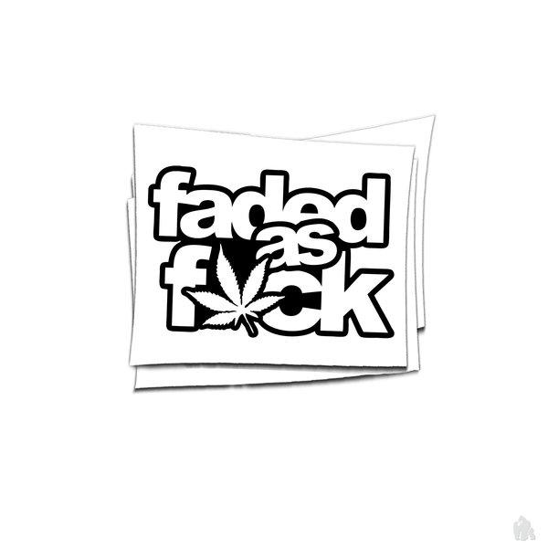 faded as fuck sticker