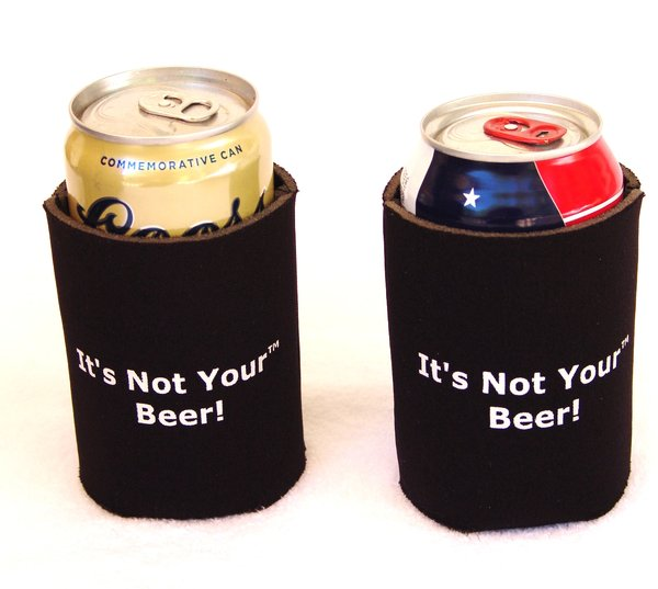 IT'S NOT YOUR BEER - KOOZIE